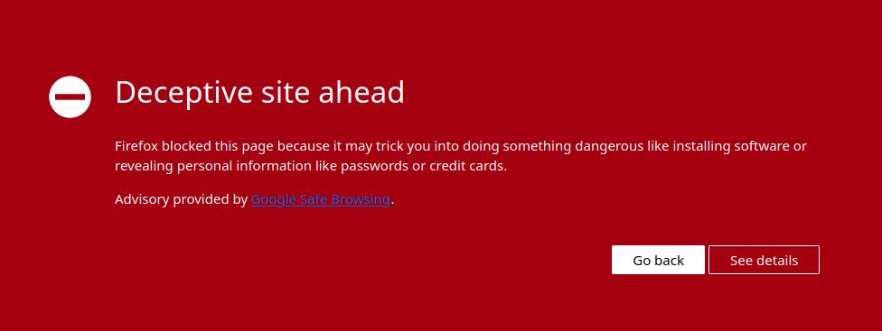 "Firefox displays a ""Deceptive site ahead"" alert"